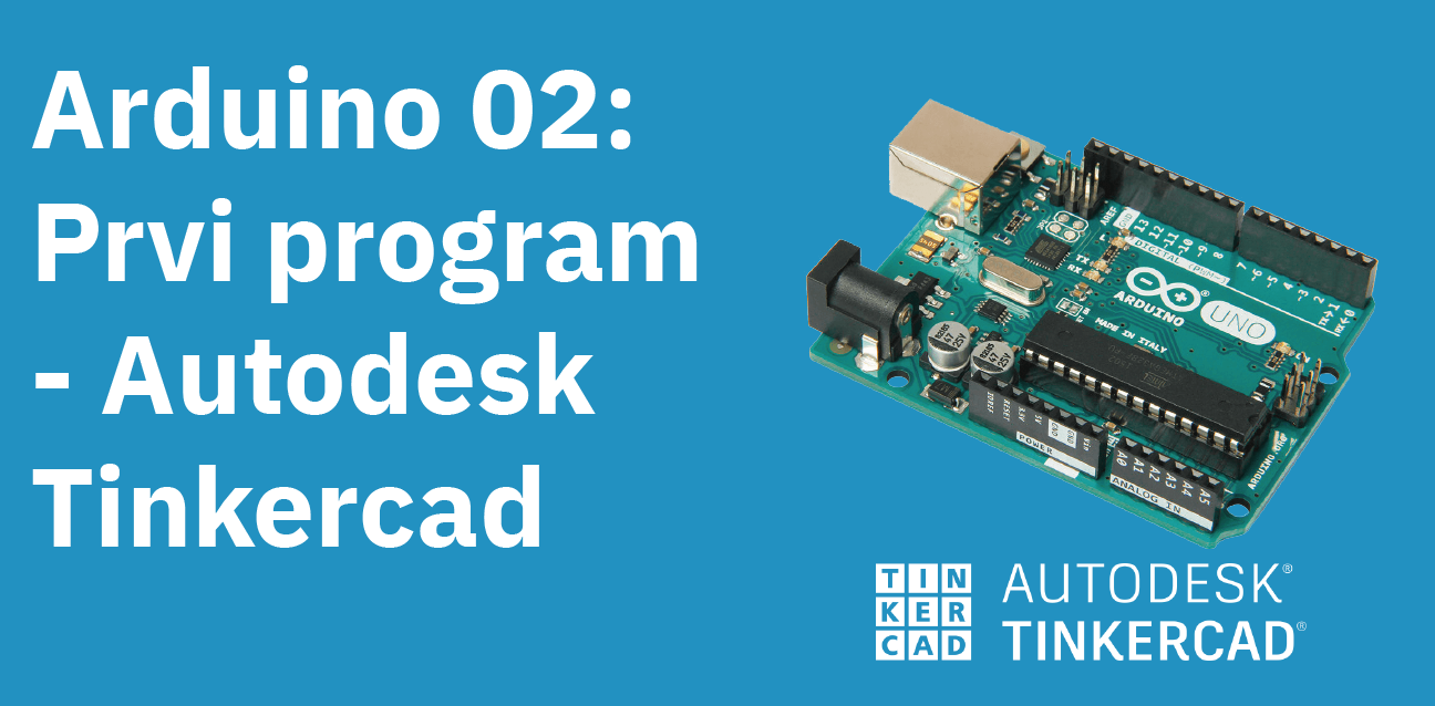 Arduino 02 – Prvi program (Tinkercad)