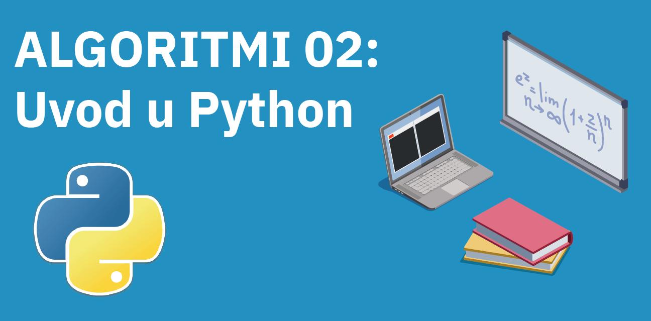 Algoritmi 02: Uvod u Python